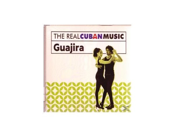 The Real Cuban Music: Guajira (Remasterizado)