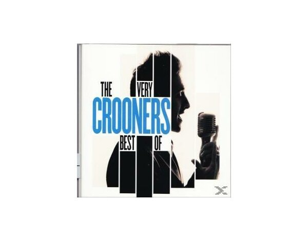The Very Best Of Crooners